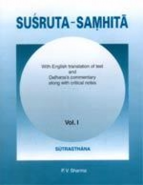 Susruta-Samhita: With English Translation of Text and Dalhana's Commentary Alongwith Critical Notes (In 3 Volumes)
