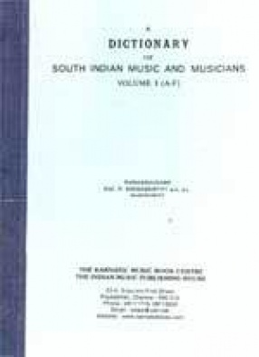 A Dictionary of South Indian Music and Musicians (In 3 Volumes)