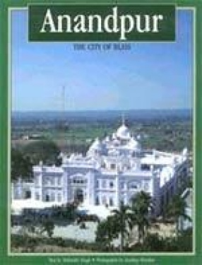 Anandpur: The City of Bliss