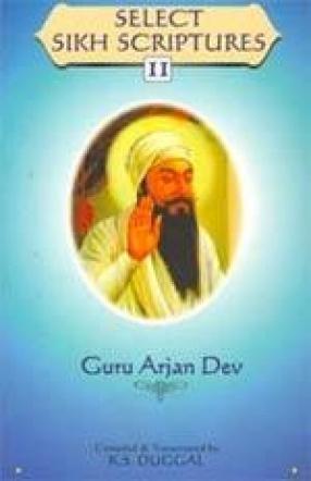 Select Sikh Scriptures: Guru Arjan Dev (Volume II)