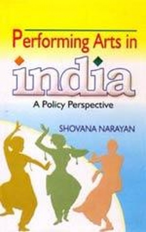 Performing Arts in India: A Policy Perspective