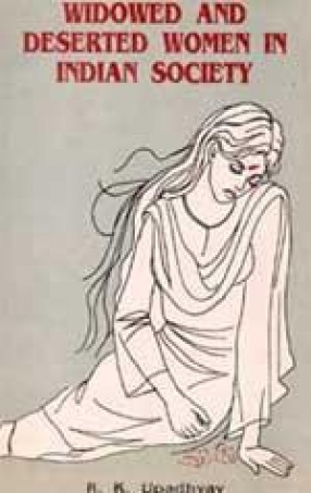 Widowed and Deserted Women in Indian Society