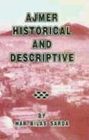 Ajmer: Historical and Descriptive