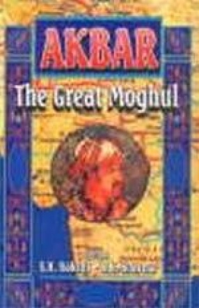 Akbar: The Great Moghul