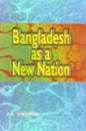 Bangladesh as a New Nation