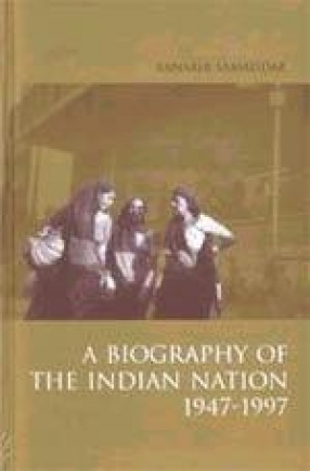 A Biography of the Indian Nation, 1947-1997
