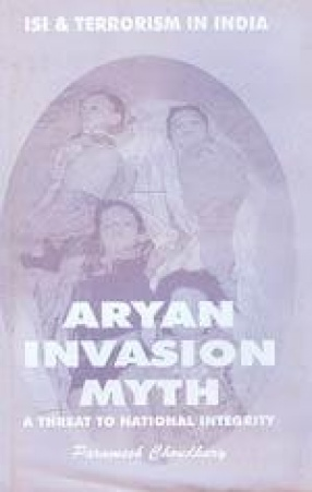 Aryan Invasion Myth: A Threat to National Integrity