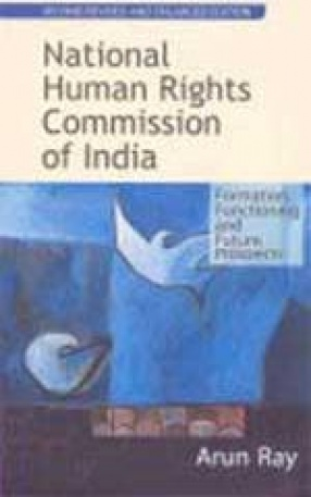 National Human Rights Commission of India: (In 2 Volumes)