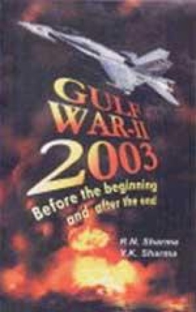 Gulf War-II 2003 (Before the begining and after the end)