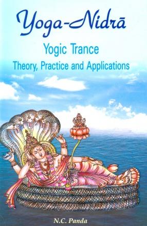 Yoga-Nidra: Yogic Trance Theory, Practice and Applications