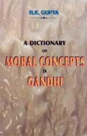 A Dictionary of Moral Concepts in Gandhi