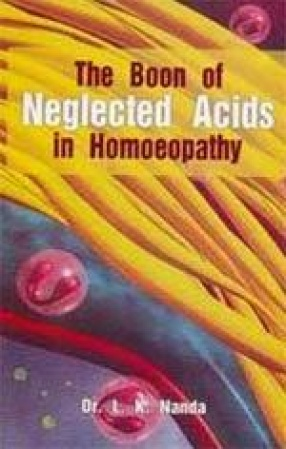 The Boon of Neglected Acids in Homoeopathy