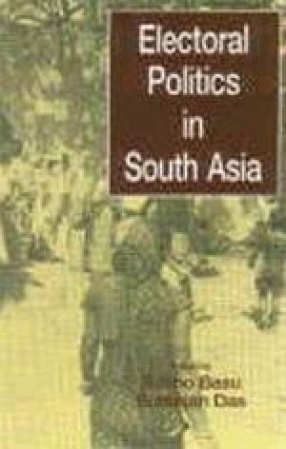 Electoral Politics in South Asia
