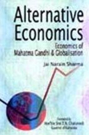 Alternative Economics: Economics of Mahatma Gandhi & Globalisation