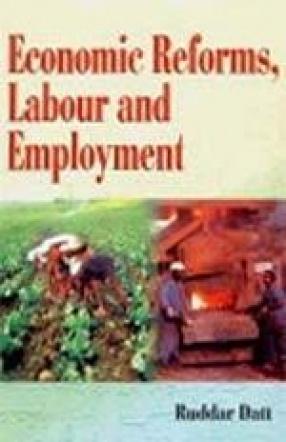 Economic Reforms, Labour and Employment