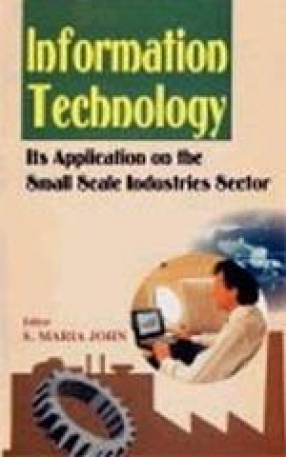 Information Technology: Its Application on the Small Scale Industries Sector