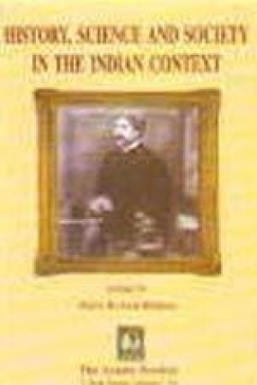 History, Science and Society in the Indian Context: A Collection of Papers