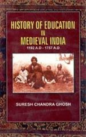 History of Education in Medieval India: 1192 A.D - 1757 A.D