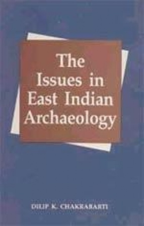The Issues in East Indian Archaeology