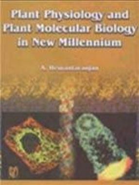 Plant Physiology Biochemistry and Plant Molecular Biology in New Millennium