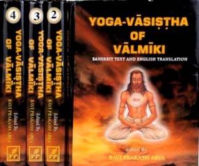 The Yoga-Vasistha of Valmiki: Sanskrit Text and English Translation (In 4 Volumes)
