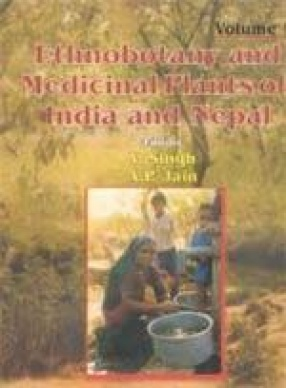 Ethnobotany and Medicinal Plants of India and Nepal: Volume 1 , 2