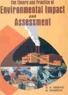 The Theory and The Practice of Environmental Impact and Assessment