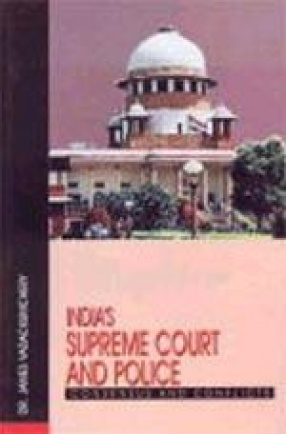 India's Supreme Court and Police: Consensus and Conflicts