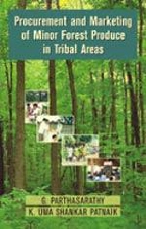 Procurement and Marketing of Minor Forest Produce in Tribal Areas