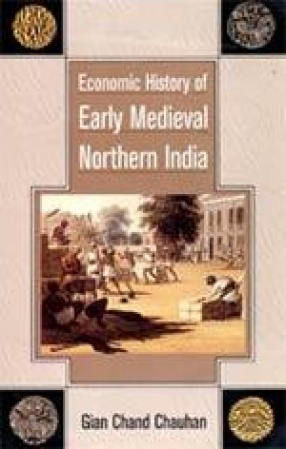 Economic History of Early Medieval Northern India