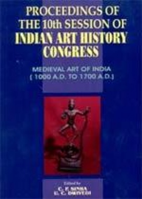 Proceedings of the 10th Session of Indian Art History Congress (Tezpur, Assam: December 12, 2001)