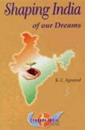 Shaping India of our Dreams
