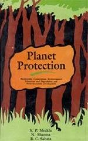 Planet Protection: Biodiversity, Conservation, Environmental Education & Degradation and Socio-Economic Development