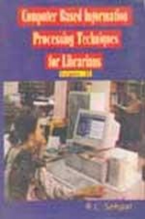 Computer Based Information Processing Techniques for Librarians (In 2 Volumes)