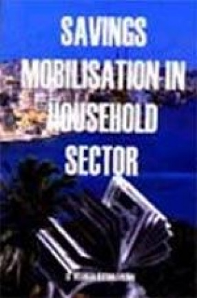 Savings Mobilisation in Household Sector