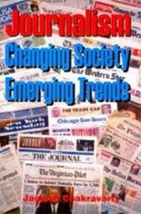 Journalism: Changing Society, Emerging Trends
