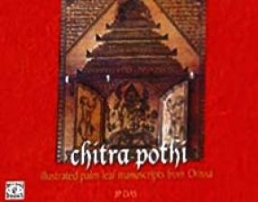 Chitra-Pothi Illustrated Palm-leaf Manuscripts From Orissa