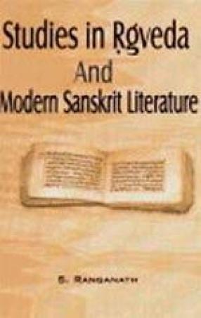 Studies in Rgveda And Modern Sanskrit Literature