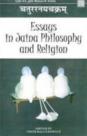 Essays in Jaina Philosophy and Religion