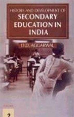 History and Development of Secondary Education in India (In 3 Volumes)