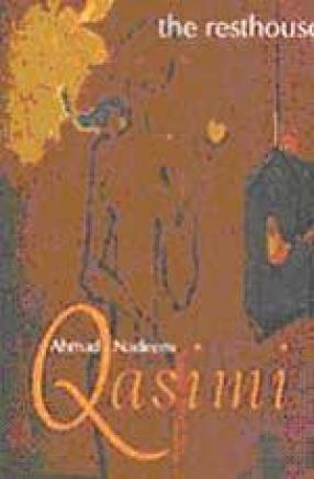 The Resthouse: Ahmad Nadeem Qasimi Stories