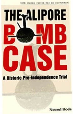 The Alipore Bomb Case: A Historic Pre-Independence Trial