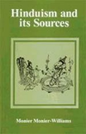 Hinduism and its Sources: Vedic Literature-Tradition and Social and Religious Laws