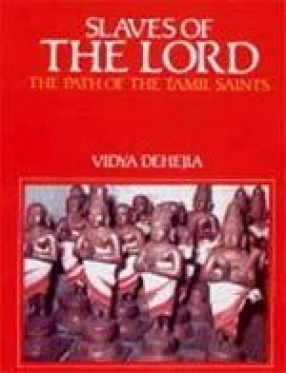 Slaves of the Lord: The Path of the Tamil Saints