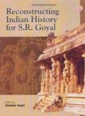 Reconstructing Indian History for S.R. Goyal (In 4 Vols.)