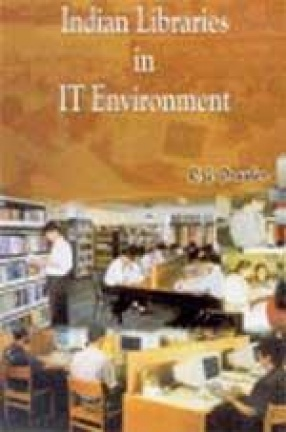 Indian Libraries in IT Environment: Essays in Honour of Prof. S.P. Narang