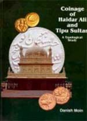 Coinage of Haidar Ali and Tipu Sultan: A Typological Study