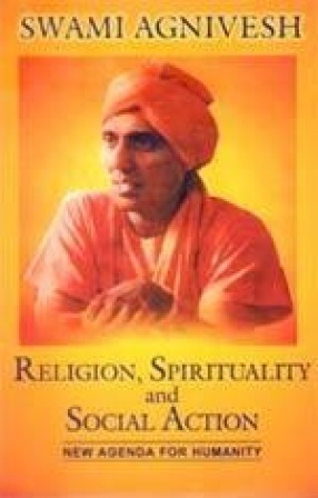 Religion, Spirituality and Social Action: New Agenda for Humanity