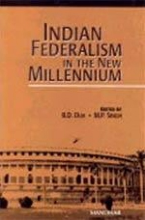 Indian Federalism in the New Millennium