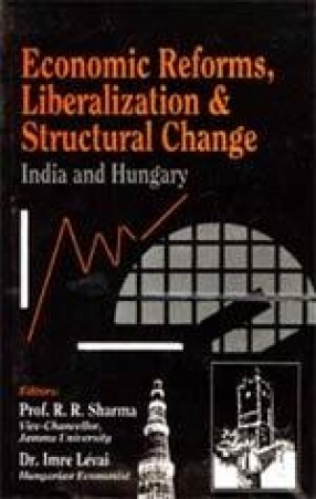 Economic Reforms, Liberalization and Structural Change: India and Hungary